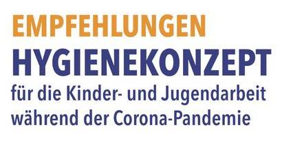 Hygienekonzept für die Kinder- und Jugendarbeit während der Corona-Pandemie